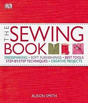 Sewing Book: Dressmaking, Soft Furnishings, Best Tools,: Alison Smith