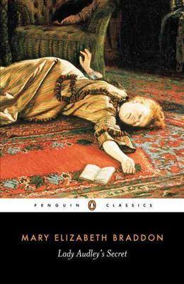 Lady Audley's Secret: Elizabeth Braddon Mary