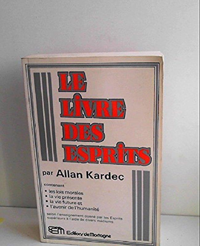 Le livre des esprits: Allan Kardec