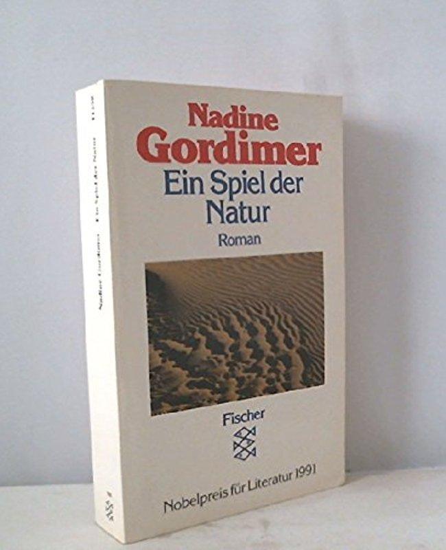 Ein Spiel der Natur: Roman: Nadine Gordimer