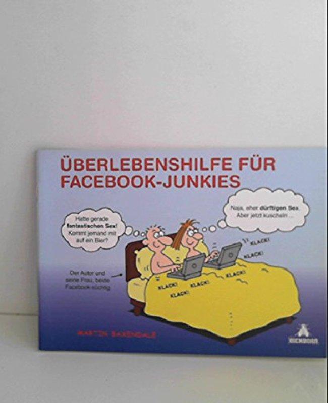 Überlebenshilfe für Facebook-Junkies Baxendale, Martin