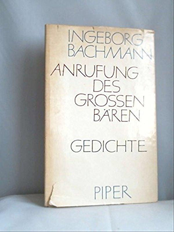 Anrufung des Großen Bären. Gedichte: Ingeborg Bachmann