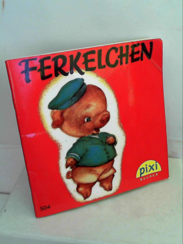Ferkelchen - Ein Pixi-Buch 504 - Einzeltitel: Miriam Dixon