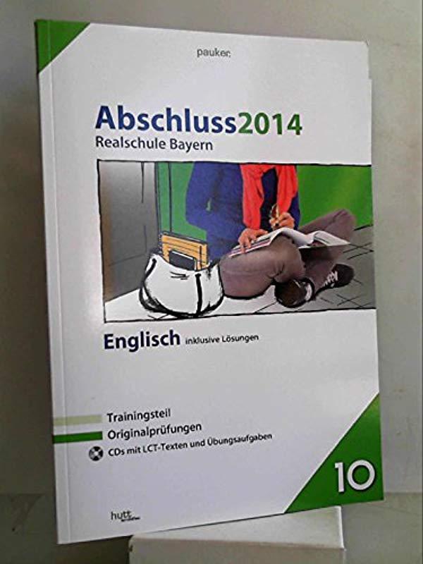 pauker./Abschluss 2014 - Realschule Bayern Englisch: Originalprüfungen mit Trainingsteil und 2 CDs, inklusive Lösungen