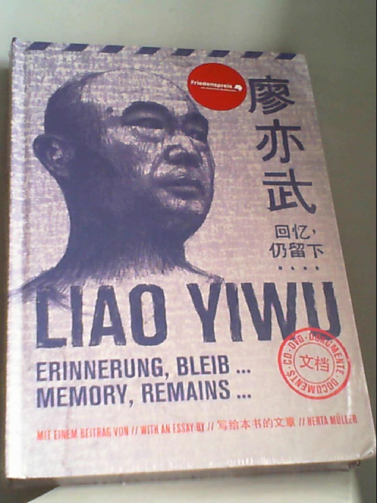 Erinnerung, bleib.: Liao YiwuLiao Yiwu