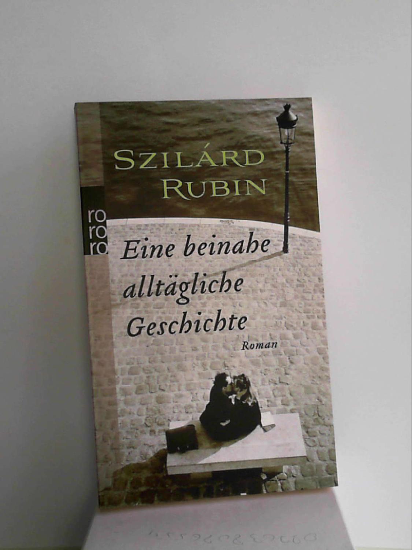 Eine beinahe alltägliche Geschichte - Szilárd Rubin