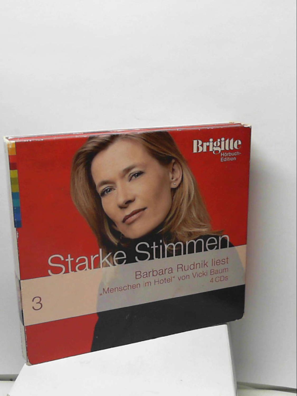 Menschen im Hotel. Starke Stimmen. Brigitte Hörbuch-Edition 2, 4 CDs Baum, Vicki and Rudnik, Barbara - Vicki Baum - Barbara Rudnik