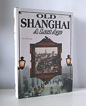 OLD SHANGHAI: A LOST AGE: LIANG WU