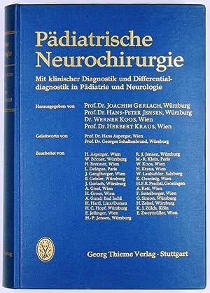 Pädiatrische Neurochirurgie. Mit klinischer Diagnsotik und Differentialdiagnsotik: Gerlach, J.; Jensen,