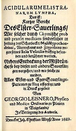 Acidularum Elistranarum Lympha, Das ist: Kurtzer Bericht: Leisner, Georg