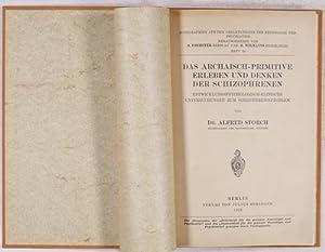 Das archaisch-primitive Erleben und Denken der Shizophrenen.: Storch, Alfred
