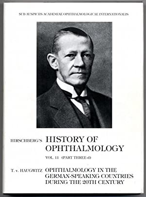 History of Ophthalmology. 11/3d: Haugwitz, Thilo v.: Ophthalmology in the German-Speaking Countri...