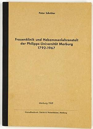 Frauenklinik und Hebammenlehranstalt der Philipps-Universität Marburg 1792-1967.: Schröter, Peter