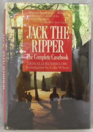 Jack the Ripper: The Complete Casebook: Rumbelow, Donald