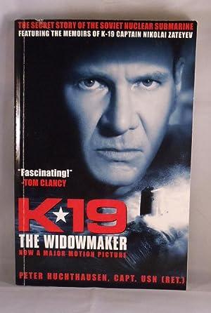 K-19: The Widowmaker The Secret Story of: Huchthausen, Peter A.--Captain,
