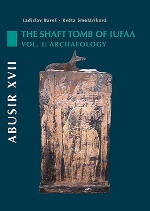 Abusir XVII: The Shaft Tomb of Iufaa,: L.Bares, K.Smolarikova