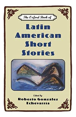 The Oxford Book of Latin American Short