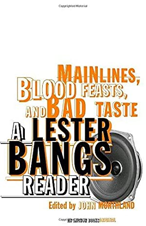 Main Lines, Blood Feasts, and Bad Taste: Bangs, Lester
