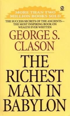 The Richest Man in Babylon: Clason, George S.