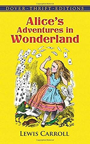 Alice's Adventures in Wonderland (Dover Thrift Editions): Carroll, Lewis