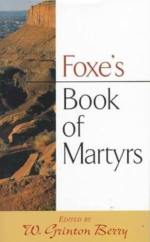 Foxe's Book of Martyrs: Foxe, John