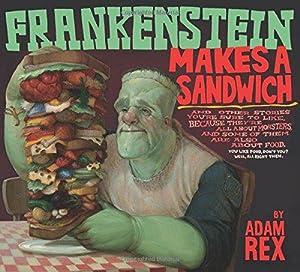 Frankenstein Makes a Sandwich: Rex, Adam