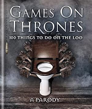 Games on Thrones: 100 things to do: Powell, Michael
