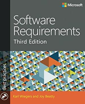 Software Requirements (3rd Edition) (Developer Best Practices): Wiegers, Karl; Beatty,