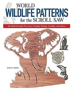 World Wildlife Patterns for the Scroll Saw: Irish, Lora