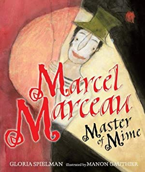 Marcel Marceau: Master of Mime (Kar-ben Biographies): Spielman, Gloria