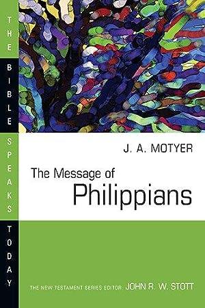 The Message of Philippians (Bible Speaks Today): Motyer, J. Alec