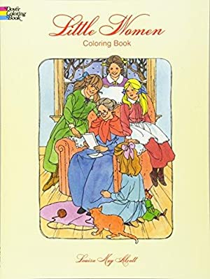 Little Women Coloring Book (Dover Classic Stories: Alcott, Louisa May;