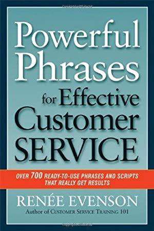 Powerful Phrases for Effective Customer Service: Over: Evenson, Renee
