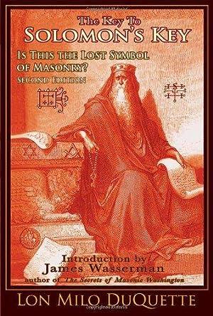 The Key to Solomon's Key: Is This: DuQuette, Lon Milo