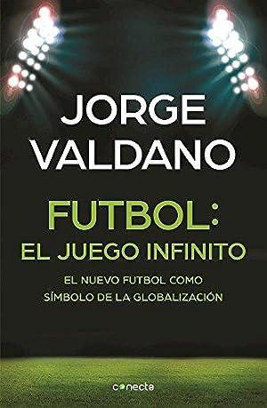 Fútbol: El juego infinito - El nuevo: Valdano, Jorge