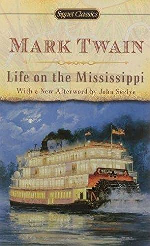 Life on the Mississippi (Signet Classics): Twain, Mark
