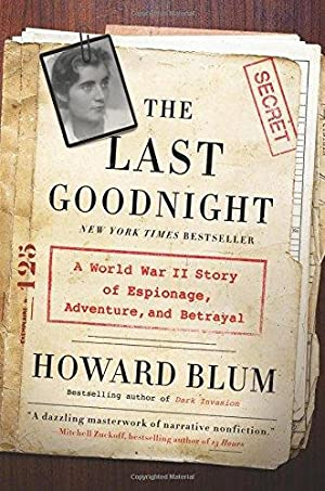 The Last Goodnight: A World War II: Blum, Howard