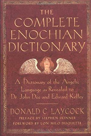 The Complete Enochian Dictionary: A Dictionary of: Laycock, Donald C;
