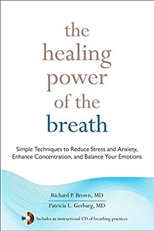The Healing Power of the Breath: Simple: Brown, Richard P.;