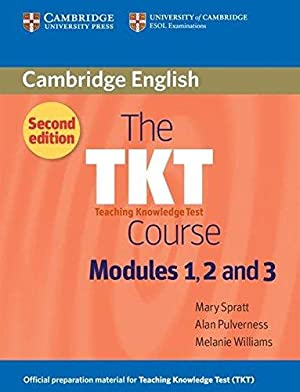 The TKT Course Modules 1, 2 and: Spratt, Mary; Pulverness,
