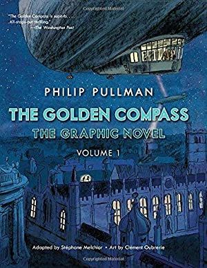 The Golden Compass Graphic Novel, Volume 1: Pullman, Philip