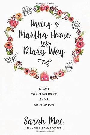 Having a Martha Home the Mary Way: Mae, Sarah