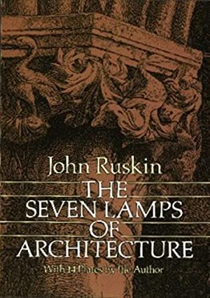 The Seven Lamps of Architecture (Dover Architecture): Ruskin, John