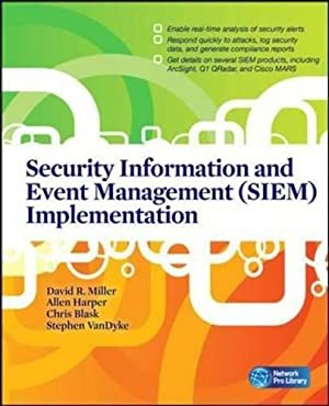 Security Information and Event Management (SIEM) Implementation: Miller, David R.;
