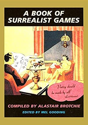 A Book of Surrealist Games: Brotchie, Alastair; Gooding,