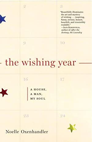The Wishing Year: A House, a Man,: Oxenhandler, Noelle