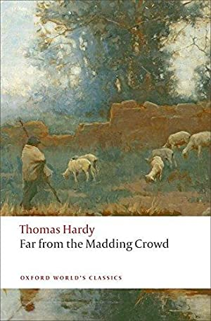Far from the Madding Crowd (Oxford World's: Hardy, Thomas; Shires,