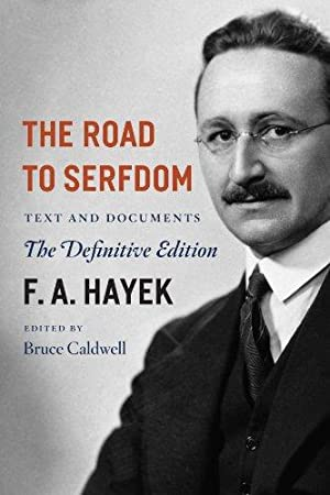 The Road to Serfdom: Text and Documents--The: Hayek, F. A.
