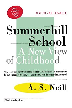 Summerhill School: A New View of Childhood: Neill, A. S.