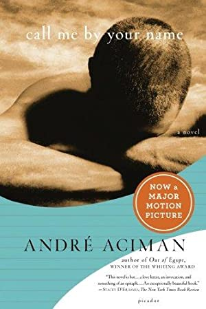 Call Me by Your Name: A Novel: Aciman, André
